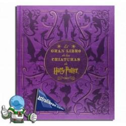 EL GRAN LIBRO DE LAS CRIATURAS DE HARRY POTTER.