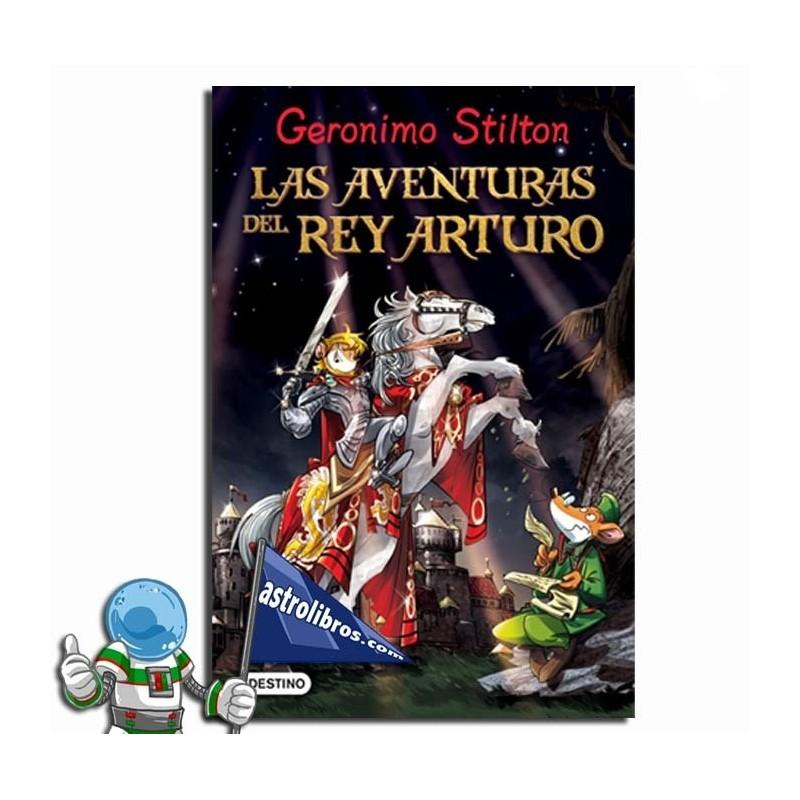 LAS AVENTURAS DEL REY ARTURO, GRANDES HISTORIAS, GERONIMO STILTON