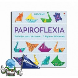 PAPIROFLEXIA | 100 HOJAS PARA ARRANCAR