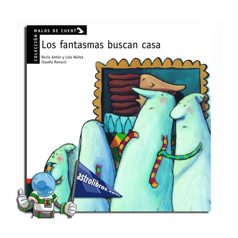 LOS FANTASMAS BUSCAN CASA. MALOS DE CUENTO. PICTOGRAMAS.