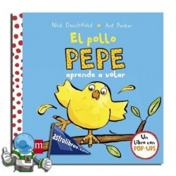 EL POLLO PEPE APRENDE A VOLAR. LIBRO POP UP