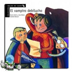 EL VAMPIRO DEBILUCHO. MALOS DE CUENTO. PICTOGRAMAS.