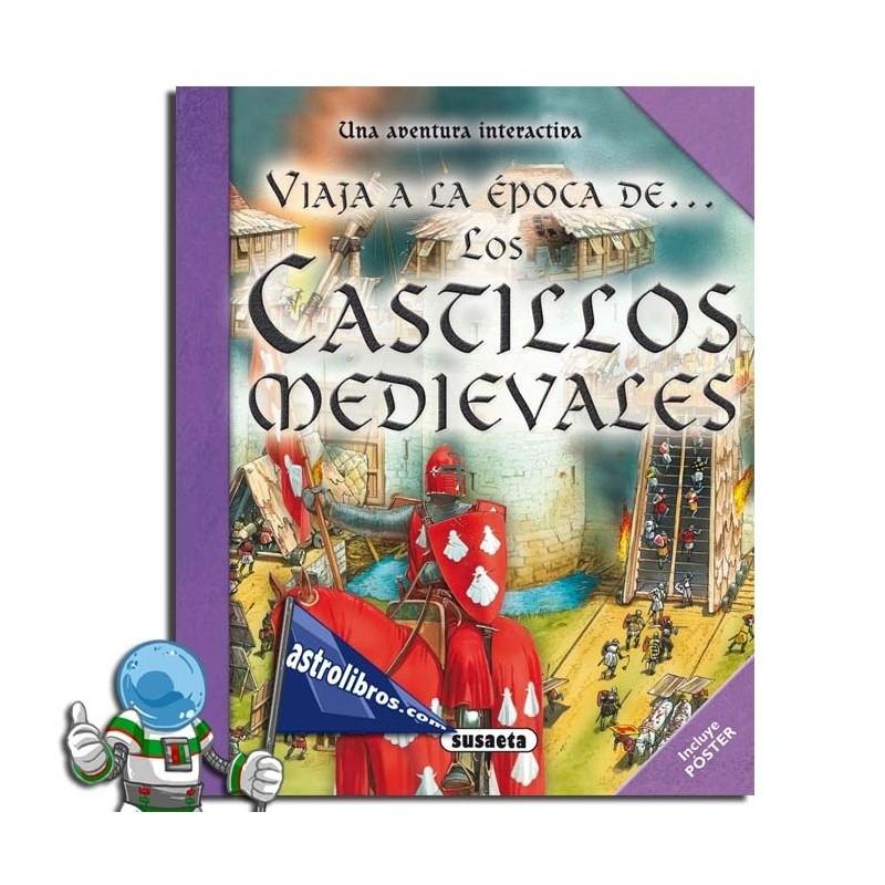 VIAJA A LA ÉPOCA DE LOS CASTILLOS MEDIEVALES.