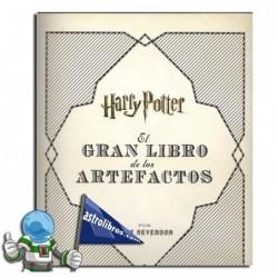 EL GRAN LIBRO DE LOS ARTEFACTOS DE HARRY POTTER.