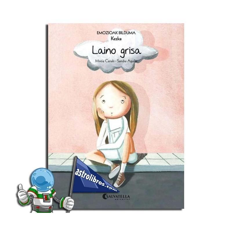LAINO GRISA (KEZKA) EMOZIOAK 6