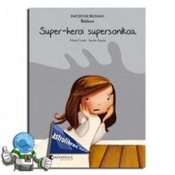 SUPER-HEROI SUPERSONIKOA , EMOZIOAK 5 , BELDURRA