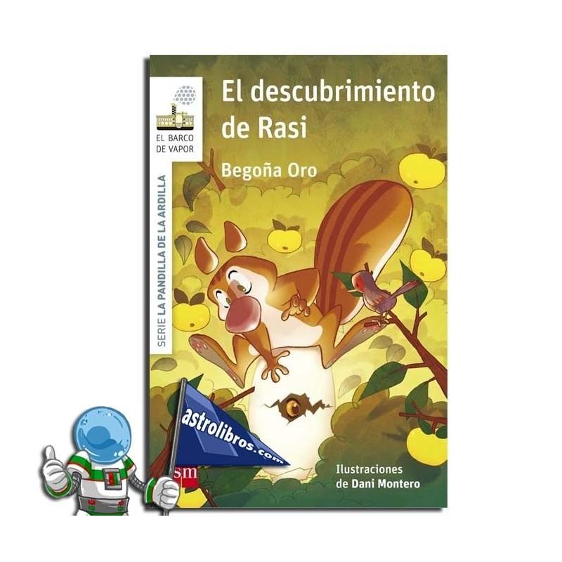 EL DESCUBRIMIENTO DE RASI. LA PANDILLA DE LA ARDILLA 6.