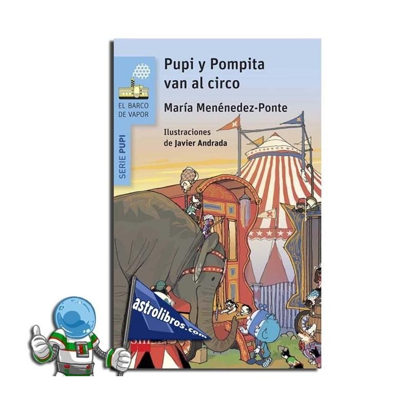 Pupi y Pompita en el circo. Serie azul Barco de Vapor.