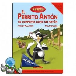 EL PERRITO ANTÓN SE COMPORTA COMO UN MATÓN. TERAPILIBROS 4.