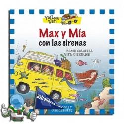 Yellow Van 5. Max y Mía con las sirenas. Erderaz.