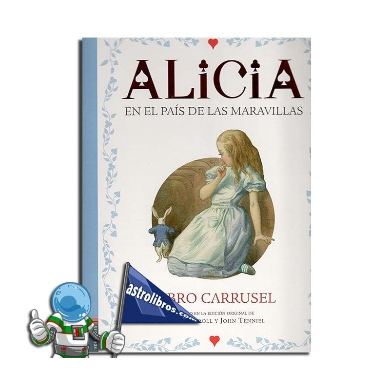 ALICIA EN EL PAÍS DE LAS MARAVILLAS. LIBRO CARRUSEL.