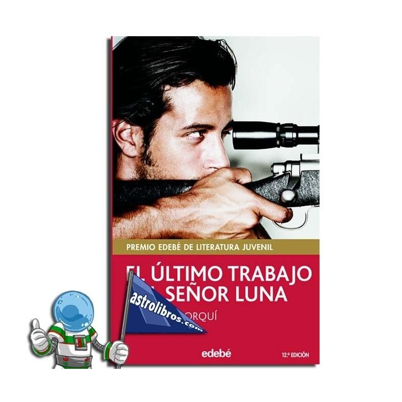 EL ÚLTIMO TRABAJO DEL SEÑOR LUNA