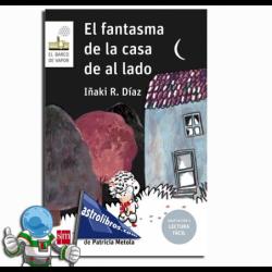 EL FANTASMA DE LA CASA DE AL LADO , LECTURA FÁCIL