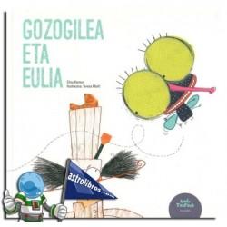 GOZOGILEA ETA EULIA , IPUIN TXOROAK 3