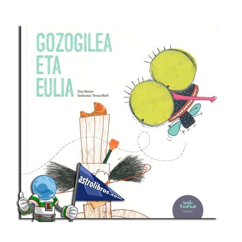 GOZOGILEA ETA EULIA. IPUIN TXOROAK 3.