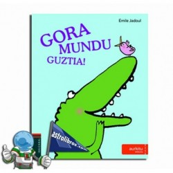 GORA MUNDU GUZTIA!