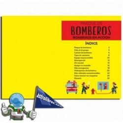 BOMBEROS EN ACCIÓN, PARQUE DE BOMBEROS.