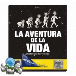 LA AVENTURA DE LA VIDA , LA HISTORIA DE LA EVOLUCIÓN HUMANA