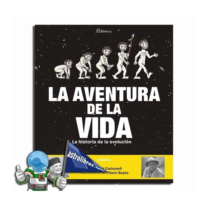 LA AVENTURA DE LA VIDA. LA HISTORIA DE LA EVOLUCIÓN HUMANA.