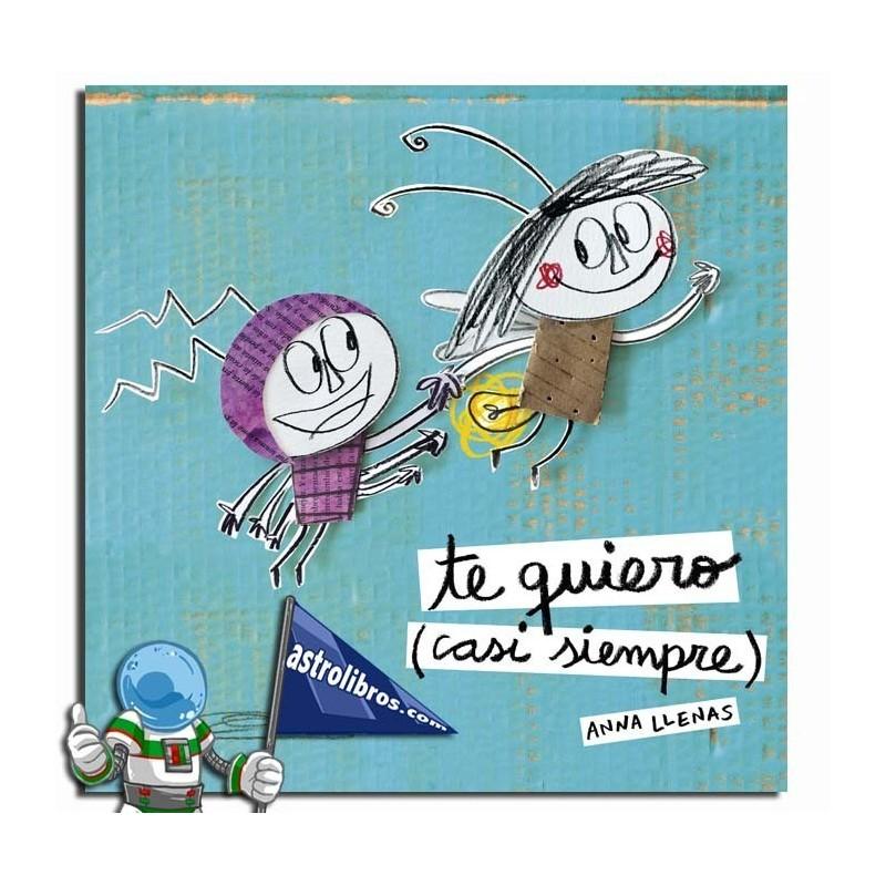 TE QUIERO (CASI SIEMPRE), LIBRO INFANTIL, ANNA LLENAS