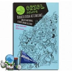 ORIOL ARLOTE 2. BUKATU DIRA AITZAKIAK!