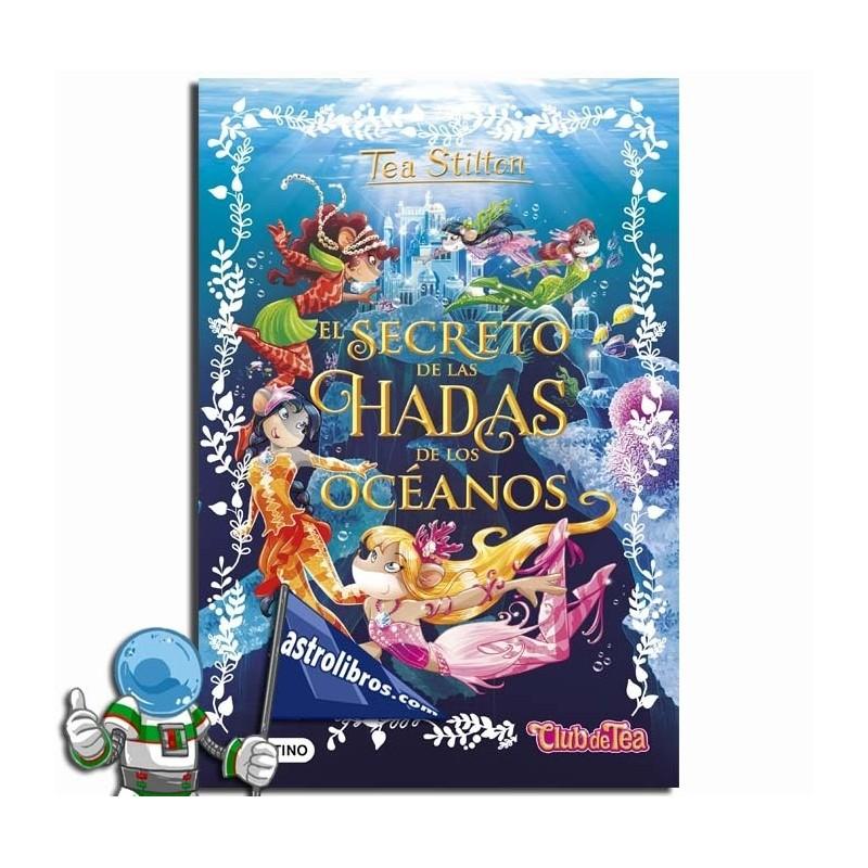EL SECRETO DE LAS HADAS DE LOS OCÉANOS. ESPECIAL TEA STILTON 4.