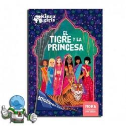 EL TIGRE Y LA PRINCESA. ESPECIAL KINRA GIRLS 1.