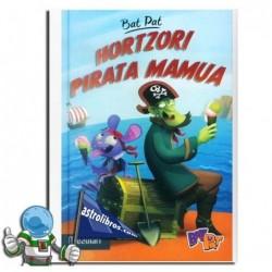 BAT PAT 4. HORTZORI PIRATA MAMUA
