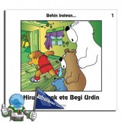 HIRU HARTZAK ETA BEGI URDIN | BEHIN BATEAN...1