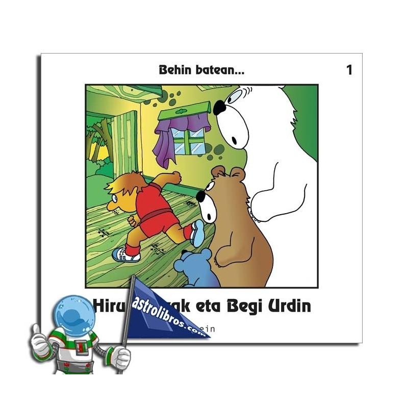 HIRU HARTZAK ETA BEGI URDIN. BEHIN BATEAN...