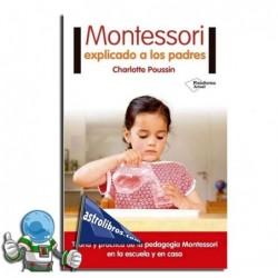 Montessori explicado a los padres. teoría y práctica.