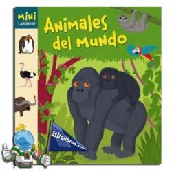 ANIMALES DEL MUNDO , MINI LAROUSSE