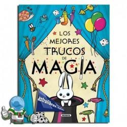 LOS MEJORES TRUCOS DE MAGIA. LIBRO PARA NIÑOS