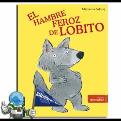 EL HAMBRE FEROZ DE LOBITO , COLECCIÓN DESCUBRE 5