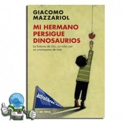 MI HERMANO PERSIGUE DINOSAURIOS (Libro)