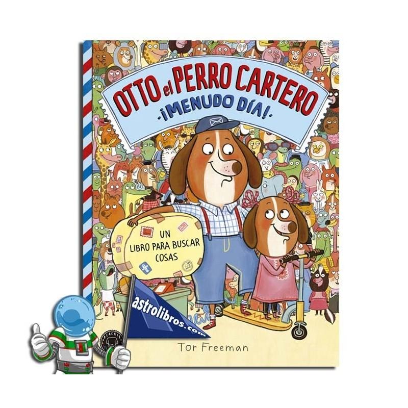 OTTO EL PERRO CARTERO ¡MENUDO DÍA! UN LIBRO PARA BUSCAR COSAS