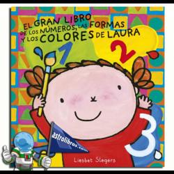 EL GRAN LIBRO DE LOS NUMEROS, COLORES Y FORMAS DE LAURA