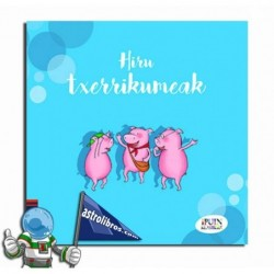 HIRU TXERRIKUMEAK. IPUIN KLASIKOAK 4
