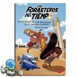 LA AVENTURA DE LOS BALBUENA EN EL IMPERIO ROMANO , LOS FORASTEROS DEL TIEMPO 3
