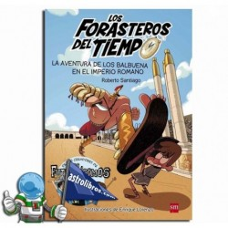 LA AVENTURA DE LOS BALBUENA EN EL IMPERIO ROMANO. FORASTEROS DEL TIEMPO 3