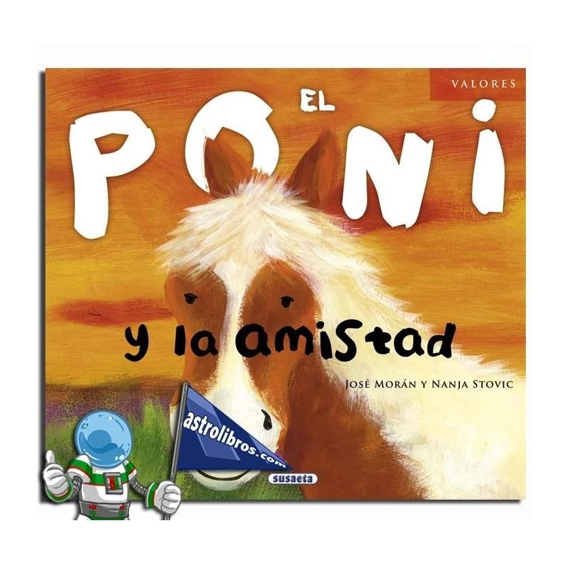 EL PONI Y LA AMISTAD. COLECCIÓN VALORES