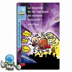 LA INVASIÓN DE LOS LADRONES DE RETRETES ,SUPERPAÑAL 2 , CAPITAN CALZONCILLOS 11