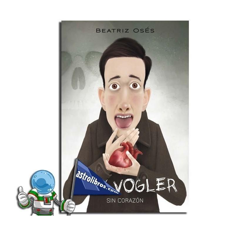 Sin corazón. Erik Vogler 5