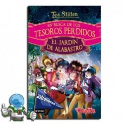 EN BUSCA DE LOS TESOROS PERDIDOS , EL JARDÍN DE ALABASTRO , ESPECIAL TEA STILTON