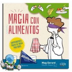 MAGIA CON ALIMENTOS. SORPRENDENTES TRUCOS DE MAGIA PARA NIÑOS