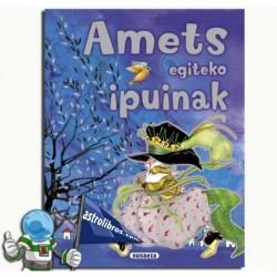 AMETS EGITEKO IPUINAK