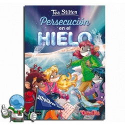 TEA STILTON 26. PERSECUCIÓN EN EL HIELO