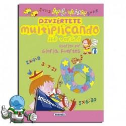 DIVIÉRTETE MULTIPLICANDO ¡EN VERSO! , GLORIA FUERTES