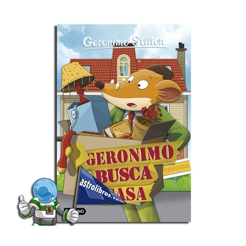 GERONIMO BUSCA CASA. GERONIMO STILTON 58
