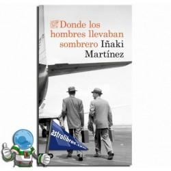 DONDE LOS HOMBRES LLEVABAN SOMBRERO
